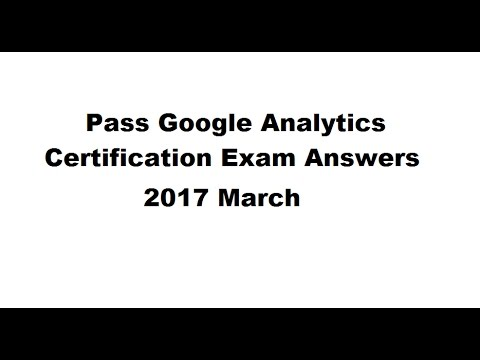 Pass Google Analytics Certification Exam Answers 2017 March - YouTube