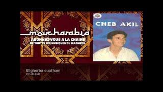 Cheb Akil - El ghorba oual ham