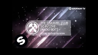 The Caramel Club - So In Love (Radio Edit) [OUT NOW]