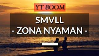 Download lagu SMVLL - ZONA NYAMAN ( Lirik ) + link download