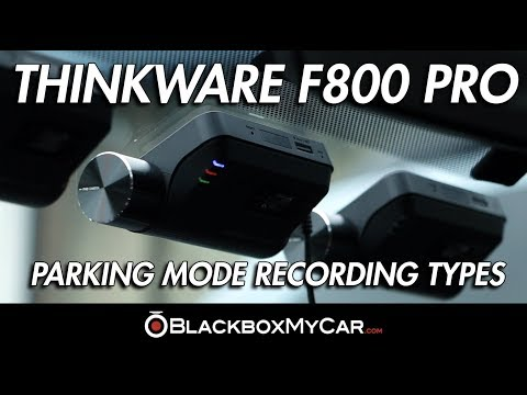 Thinkware F800 Pro Parking Mode Recording Types - BlackboxMyCar