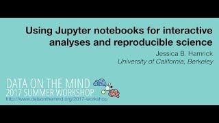 data on the mind 2017 using jupyter notebooks for interactive analyses and reproducible science