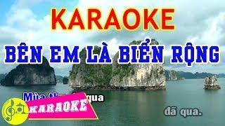 Bên Em Là Biển Rộng Karaoke || Beat Chuẩn