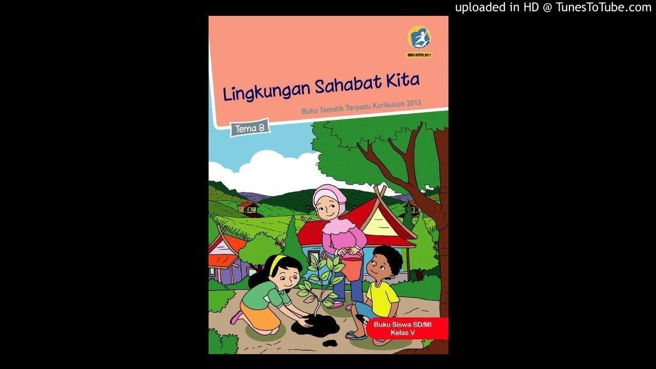 Audiobook Sd Kelas 5 Tema 8 2 Pembelajaran 1 3 Lingkungan Sahabat Kita Perubahan Lingkungan Cute766