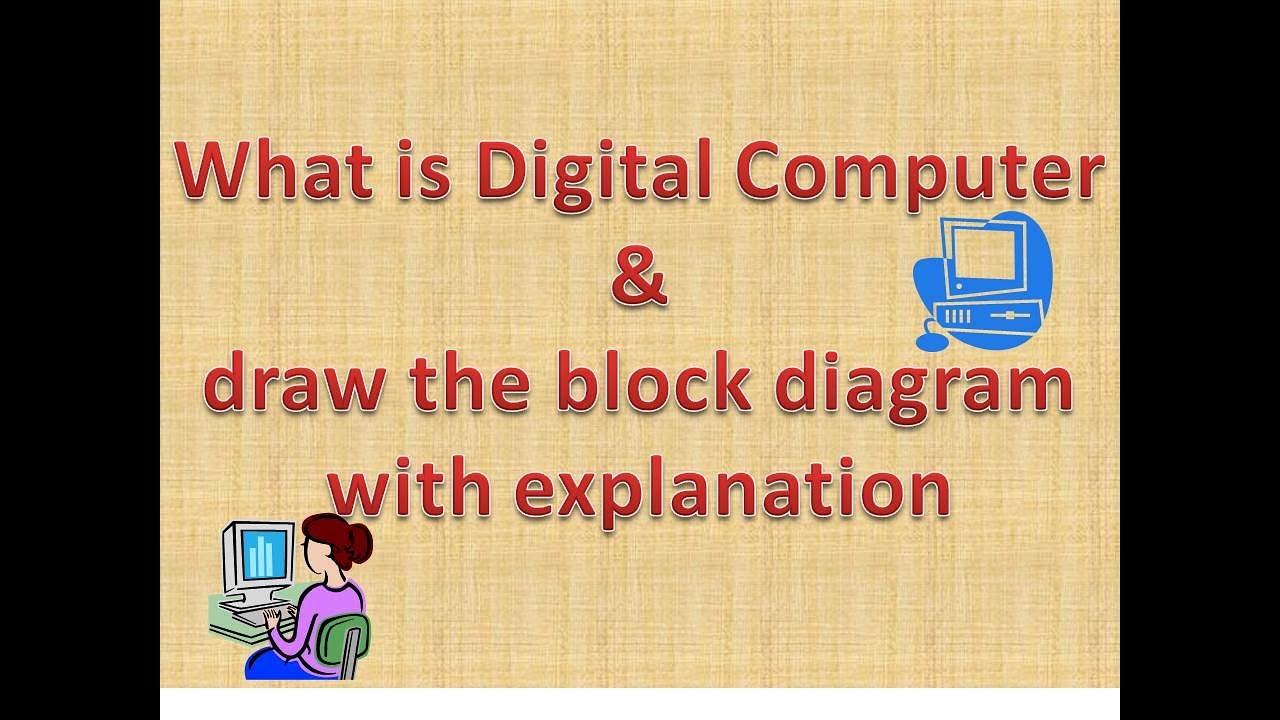 draw the block diagram of digital computer  [ 1280 x 720 Pixel ]