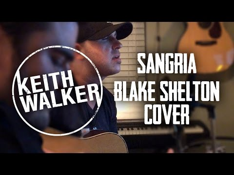 Blake Shelton - Sangria - Cover by Keith Walker