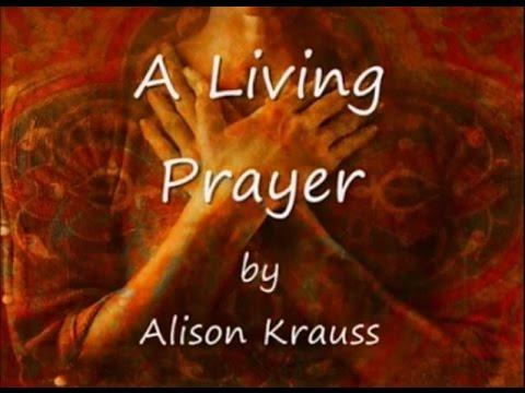 A Living Prayer by Alison Krauss