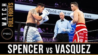 Spencer vs Vasquez FULL FIGHT: April 13, 2019 - PBC on FS1