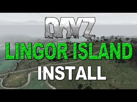 DayZ: NEW MAP! - Lingor Island - INSTALLATION TUTORIAL [HD] *READ DESCRIPTION*