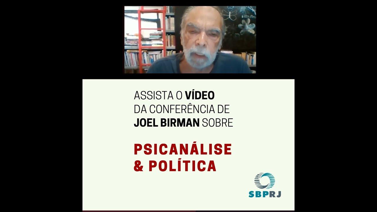 "Vídeo da conferência de Joel Birman ""Psicanálise & Política"""