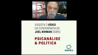 Psicanálise & Política com Joel Birman   15/04/2021
