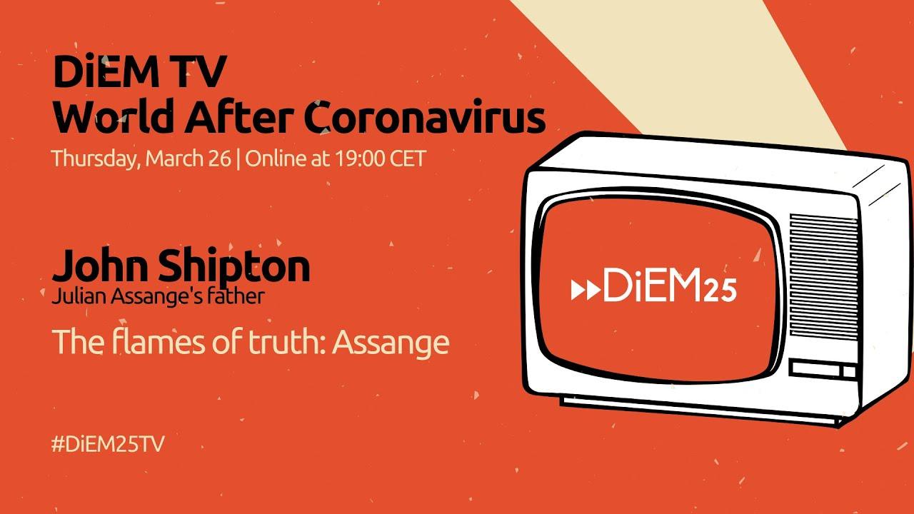 John Shipton: the flames of truth - Julian Assange | DiEM25 TV
