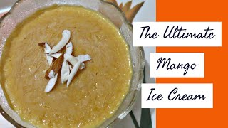 Original Homemade Mango Ice Cream with 4 ingredients || Without any artificial colour or flavour