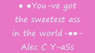 You Ve Got The Sweetest Ass In The World Alec C Y ASs Wmv