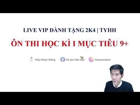 ÔN THI HỌC KÌ I MÔN HÓA 11 - CHO 2K4   Thầy Phạm Thắng   TYHH