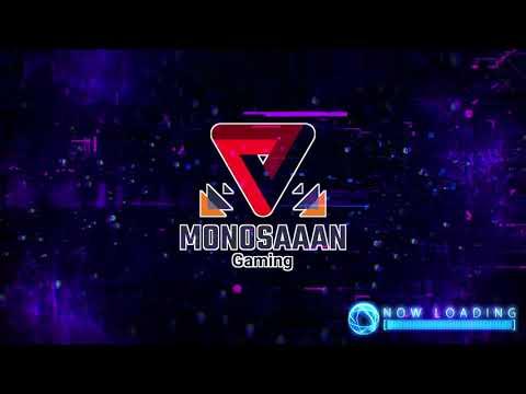 【新】配信待機中用ムービー│MonoSaaaN Gaming