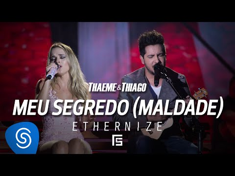 Thaeme & Thiago - Meu Segredo (Maldade)