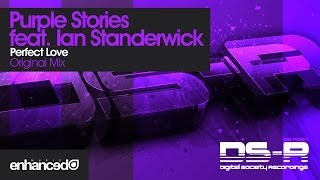 Purple Stories feat. Ian Standerwick - Perfect Love (Original Mix) [OUT NOW]