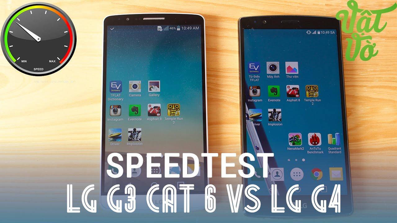 Vật Vờ – LG G3 cat 6 vs LG G4: So sánh hiệu năng Snapdragon 810 vs 805 vs 808