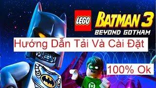 Hướng dẫn tải và cài đặt LEGO Batman 3 Beyond Gotham