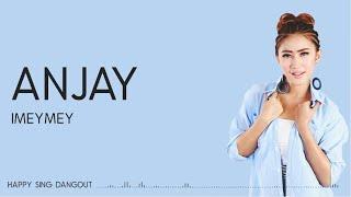 Imeymey - Anjay (Lirik)