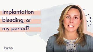 Implantation Bleeding or my Period?