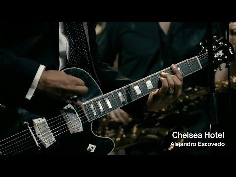 Alejandro Escovedo Experience: Chelsea Hotel