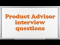 Product Advisor interview questions