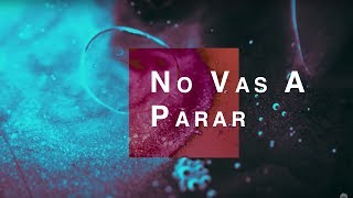 No Vas A Parar (Unstoppable God) | Spanish | Video Oficial Con Letras | Elevation Worship