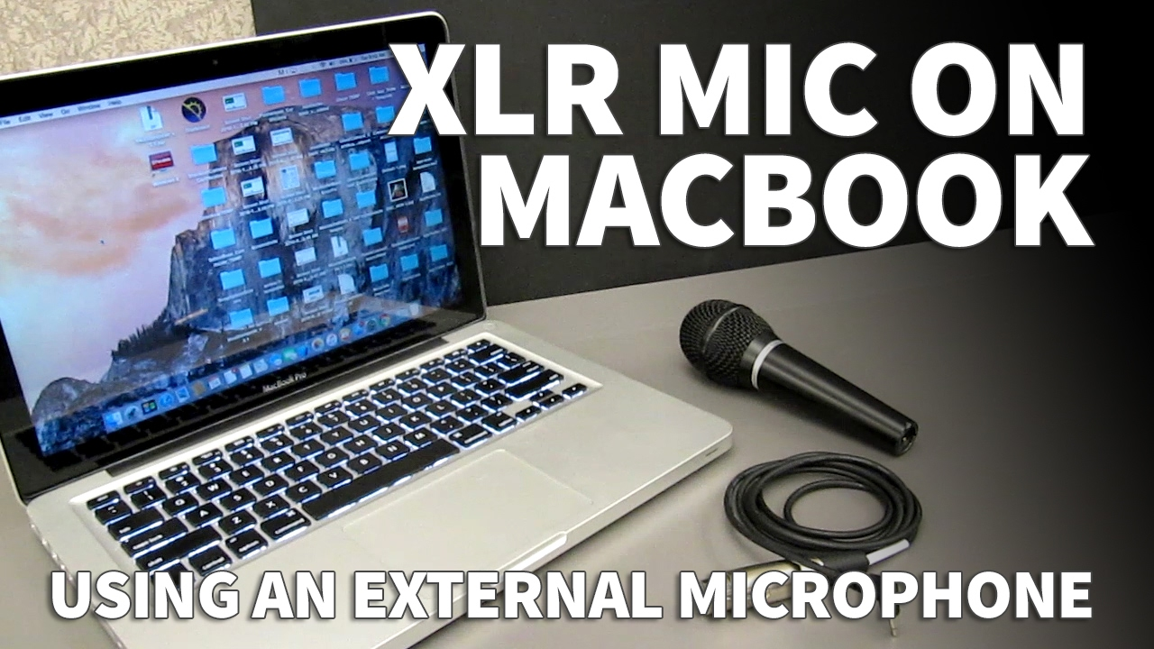how to use an xlr microphone on a macbook pro connect external mic to mac [ 1280 x 720 Pixel ]