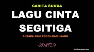 Download lagu Carita sunda carita ngakak - LAGU CINTA SEGITIGA antara aing popon dan ujang (Simpey) Carita ka 5