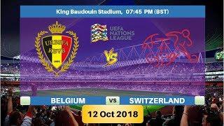 BELGIUM vs SWITZERLAND 12/10/2018 Lineup Preview & Prediction   UEFA Nations League 2018/19