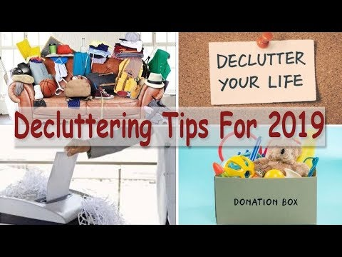Decluttering Tips For 2019 (Home Decluttering And Organization Tips)