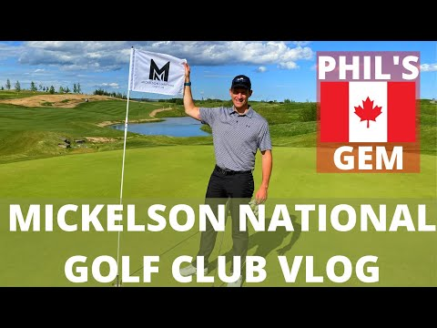 Mickelson National Golf Club, Calgary Alberta - Course Review And Vlog