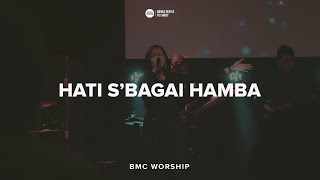 Hati Sbagai Hamba | BMC Worship (SS 6 Okt 2019)
