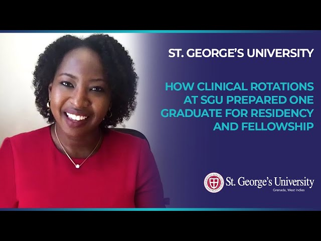 How Clinical Rotations Prepared One SGU Graduate for Residency and Fellowship