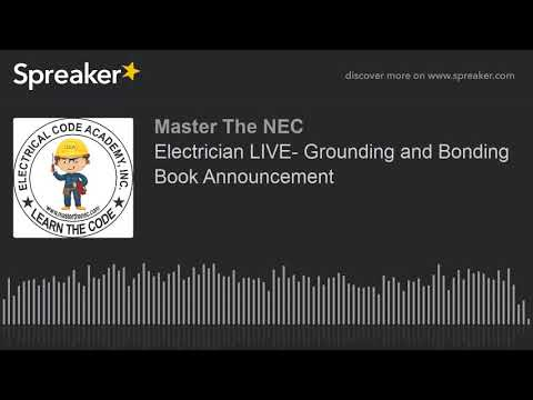 Electrician LIVE- Grounding And Bonding Book Announcement