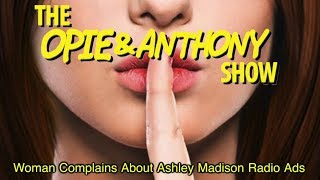 Opie & Anthony: Woman Complains About Ashley Madison Radio Ads (11/12/08)