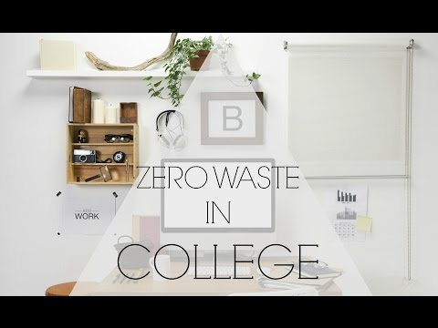 ZERO WASTE  COLLEGE DORM TIPS