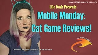 The Lilo-log #89: Mobile Monday - Cat Game Reviews