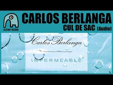CARLOS BERLANGA - Cul De Sac [Audio]
