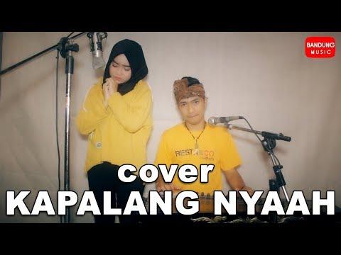 Kapalang Nyaah (Cover Lagu Pop Sunda)