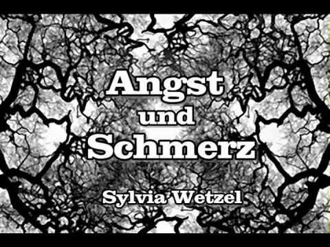 Angst Und Schmerz Sylvia Wetzel Youtube