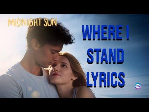 1 Hour Version Where I Stand Midnight Sun Bella Thorne Lyrics