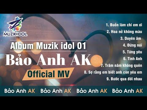 ALBUM MUZIK IDOL 01 // BẢO ANH AK // OFFICIAL MV