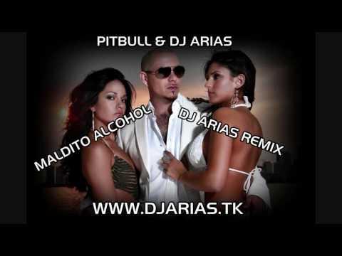 Maldito Alcohol - Pitbull & Dj Arias (Dj Arias Remix)(www.djarias.tk)