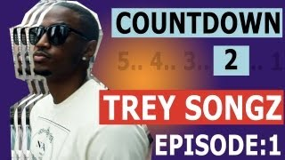 Repeat youtube video Countdown to Trey Songz: Chapters [Episode 1/5]