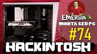 EmersonBR Monta Seu PC 74 PC para Hackintosh feat Americo