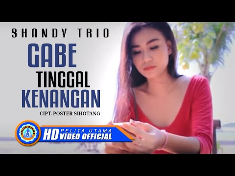 SHANDY TRIO - GABE TINGGAL KENANGAN