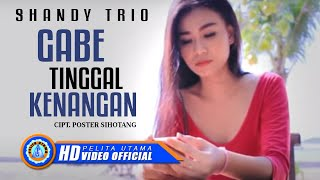 SHANDY TRIO - GABE TINGGAL KENANGAN (Official Music Video)